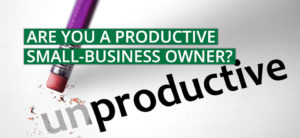 Are you a productive small-business owner