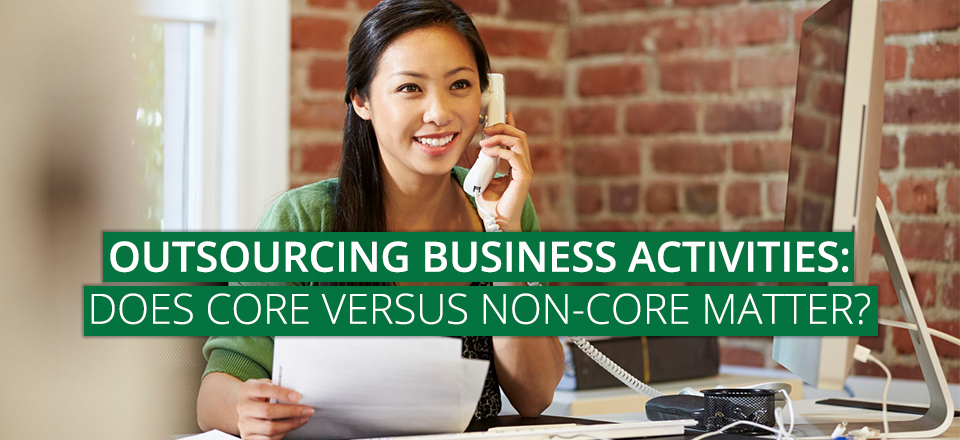 Outsourcing Business Activities: Does Core Versus Non-Core Matter?